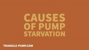 Causes of Pump Starvation