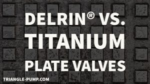 Delrin vs Titanium Plate Valves
